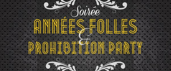 soiree annees folles et prohibition party mercredi 28. Black Bedroom Furniture Sets. Home Design Ideas